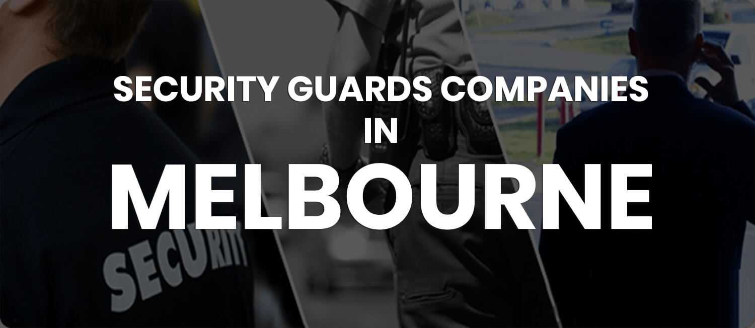 A list of Security Companies in Melbourne (2019)